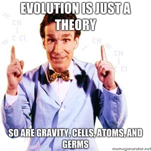 Evolution and Gravity are Theories (Humor)