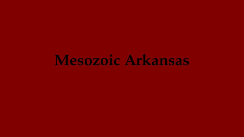 Mesozoic Arkansas